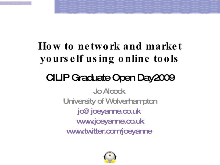 Realising your potential: Marketing yourself using online tools<br />CILIP Graduate Open Day 2009<br />Jo Alcock <br />Uni...