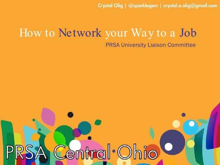 How to  Network  your Way to a  Job PRSA University Liaison Committee