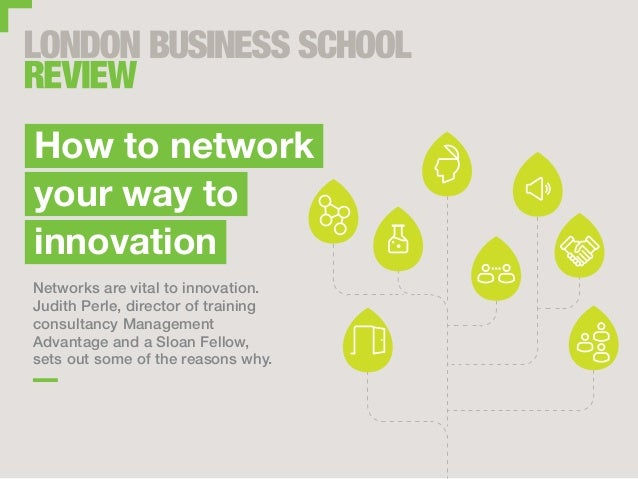 How to network your way to innovation london business school for Innovation consultancy london