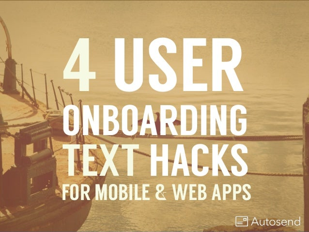 4 USER ONBOARDING TEXT HACKS FOR MOBILE & WEB APPS