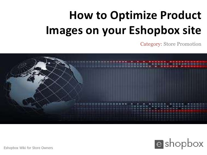 How to Optimize Product                         Images on your Eshopbox site                                          Cate...