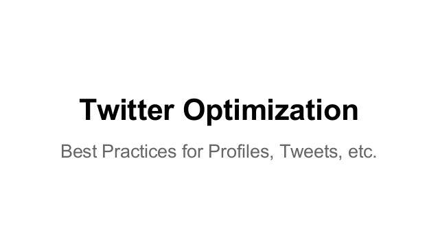 Twitter Optimization Best Practices for Profiles, Tweets, etc.