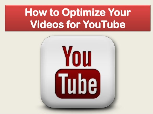 How to Optimize Your Videos on Youtube