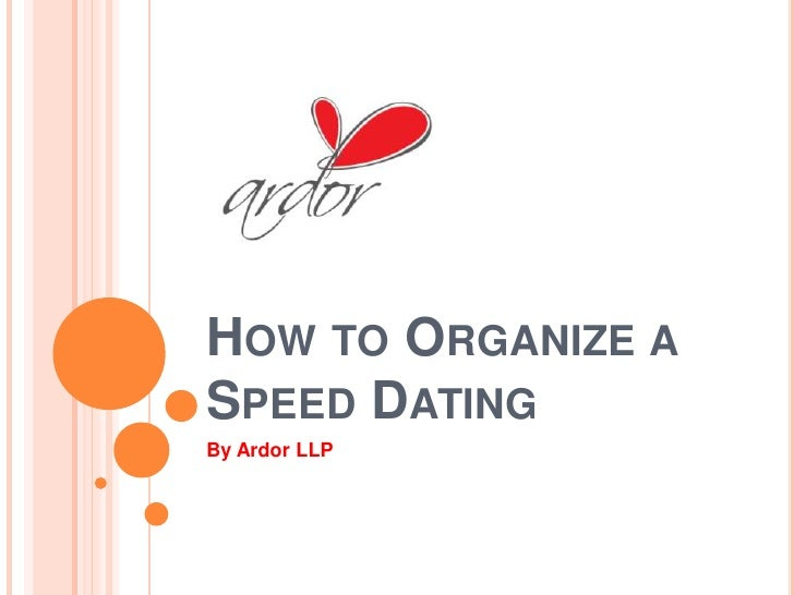 organize a speed dating event It was my first time joining a speed dating eventi had a lot of fun and met a bunch of new  how speed dating first time to organize a speed dating event,.