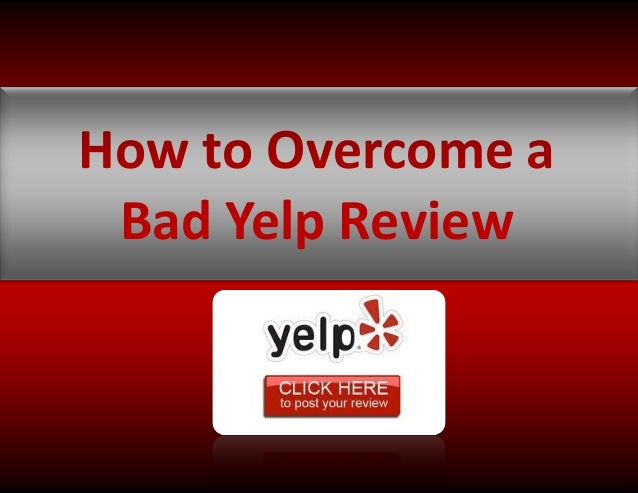 How to Overcome a Bad Yelp Review