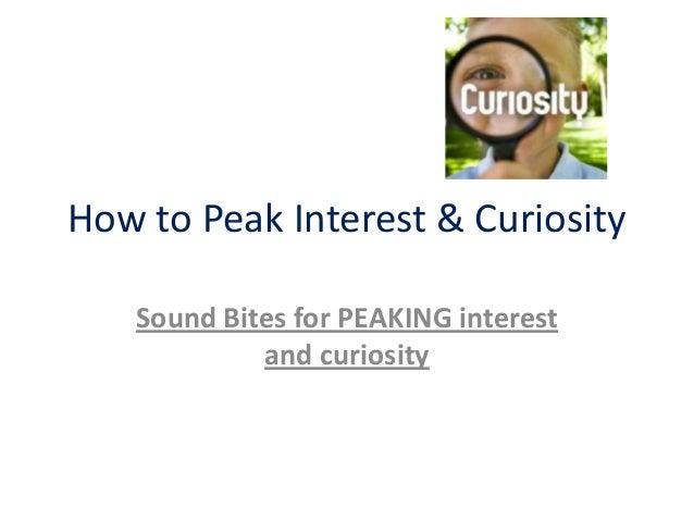 How to Peak Interest & Curiosity Sound Bites for PEAKING interest and curiosity