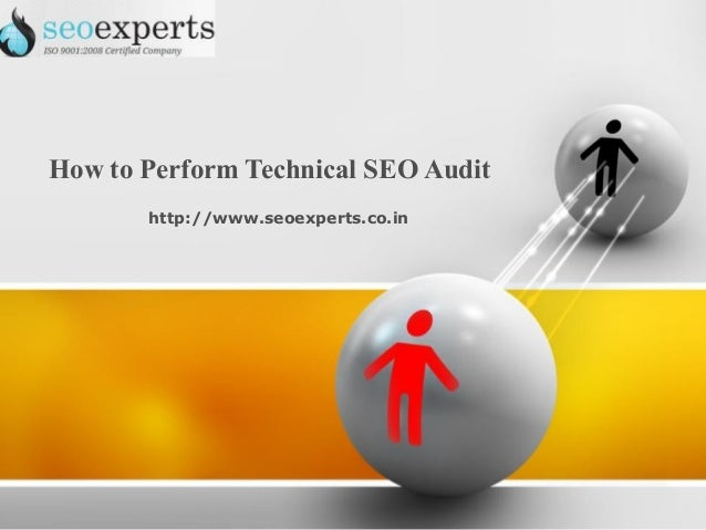 How to Perform Technical SEO Audit       http://www.seoexperts.co.in