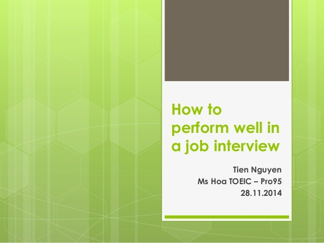 how to do well on a job interview essay Free essays available online are good but they will not follow the guidelines of your particular writing assignment if you need a custom term paper on expository essays: how to prepare for a job interview, you can hire a professional writer here to write you a high quality authentic essay.