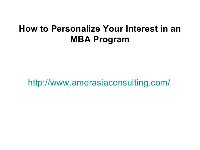 How to personalize your interest in an mba program