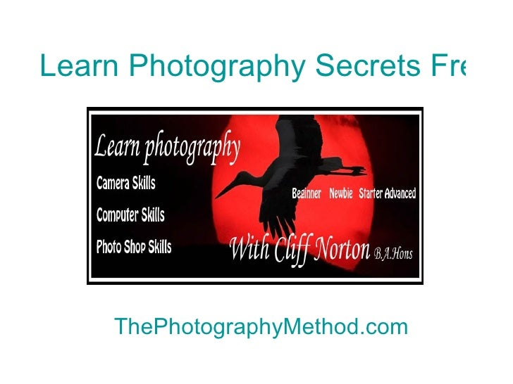 Learn Photography Secrets Free Now   ThePhotographyMethod.com