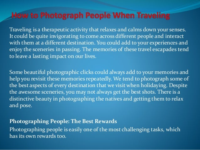 Traveling is a therapeutic activity that relaxes and calms down your senses. It could be quite invigorating to come across...