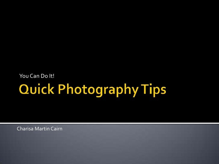 Quick Photography TipsFor Knitters with Blogs<br />You Can Do It!<br />Charisa Martin Cairn<br />