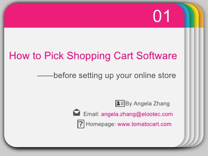 WINTER Template How to Pick  Shopping Cart  Software —— before setting up your online store   01 By Angela Zhang  Email:  ...