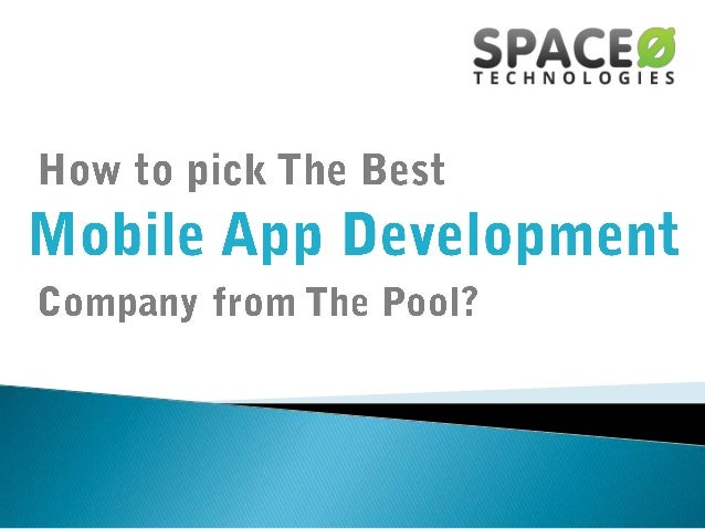 How to pick The Best Mobile App Development Company from The Pool?