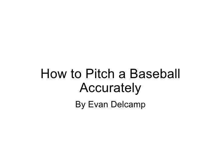 How to pitch_a_baseball_accr