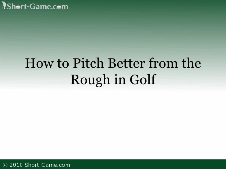 How to Pitch Better from the Rough in Golf