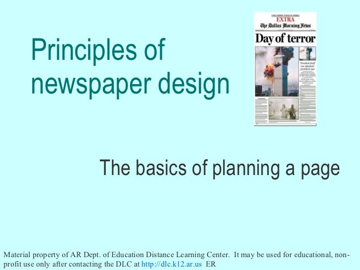Principles of newspaper design The basics of planning a page Material property of AR Dept. of Education Distance Learning ...