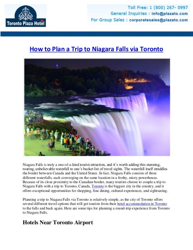 How to Plan a Trip to Niagara Falls via Toronto Niagara Falls is truly a one-of-a-kind tourist attraction, and it's worth ...