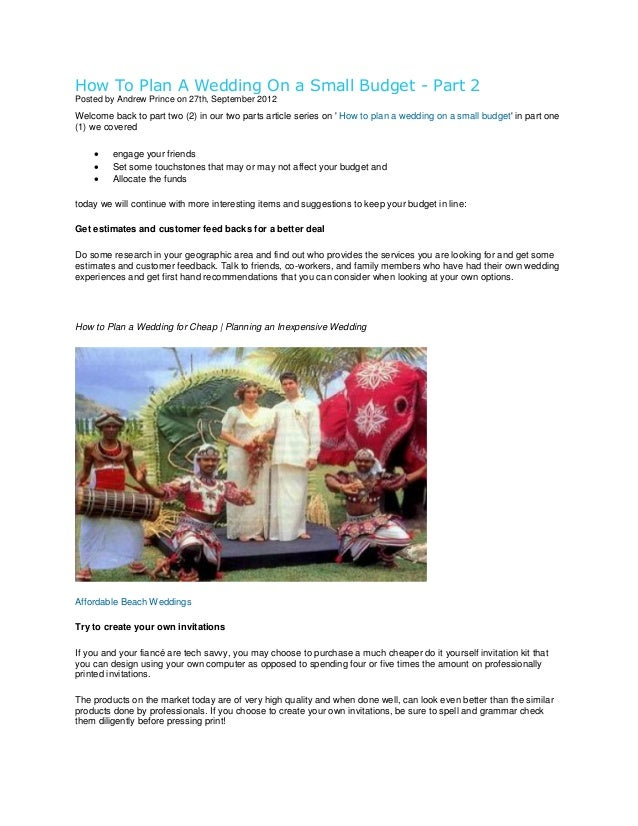 How To Plan A Wedding On a Small Budget - Part 2 Posted by Andrew Prince on 27th, September 2012  Welcome back to part two...