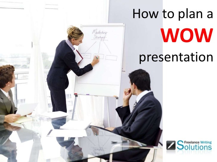 How to plan a wow presentation