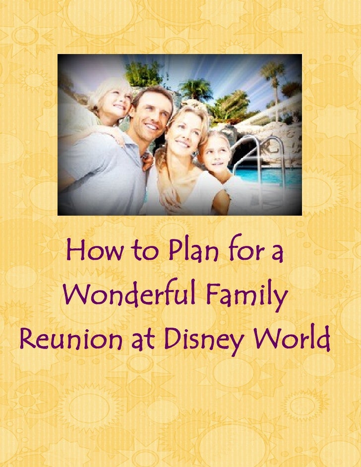 How to Plan for a Wonderful Family Reunion in Disney World