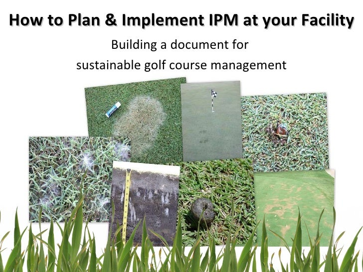 How to Plan & Implement IPM at your Facility Building a document for  sustainable golf course management