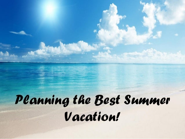 How to plan the best vacation