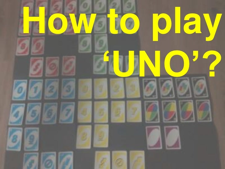 """How to play   """"UNO""""?"""