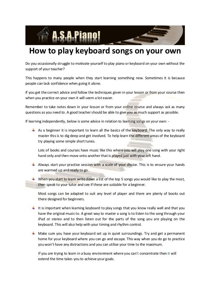 How to play keyboard songs on your ownDo you occasionally struggle to motivate yourself to play piano or keyboard on your ...