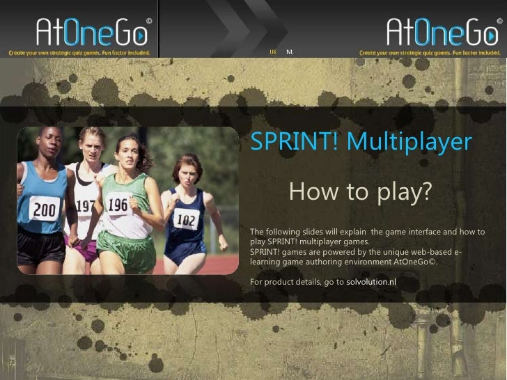 SPRINT! Multiplayer<br />How to play?<br />The following slides will explain  the game interface and how to play SPRINT! m...
