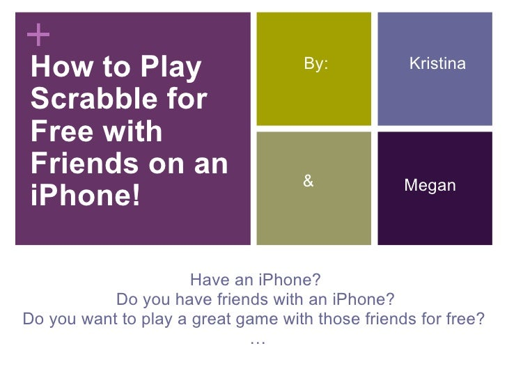 How to Play Scrabble for Free with Friends on an iPhone! Have an iPhone?  Do you have friends with an iPhone?  Do you want...