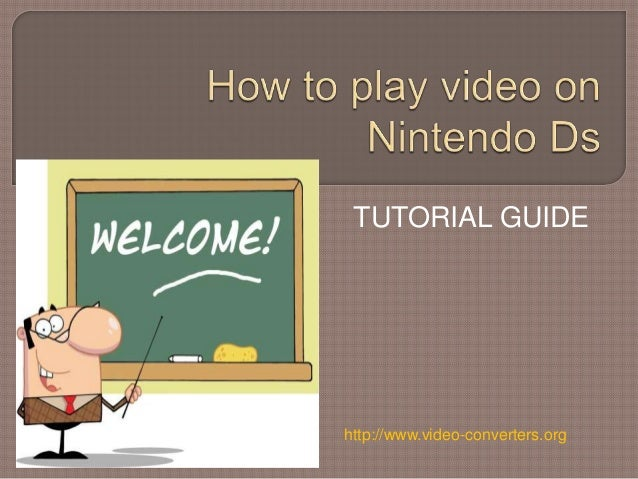 TUTORIAL GUIDE http://www.video-converters.org