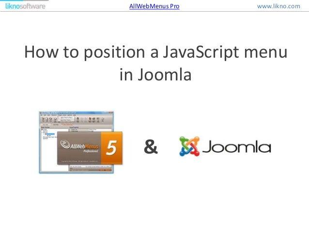 How to position a JavaScript menu in Joomla & www.likno.comAllWebMenus Pro