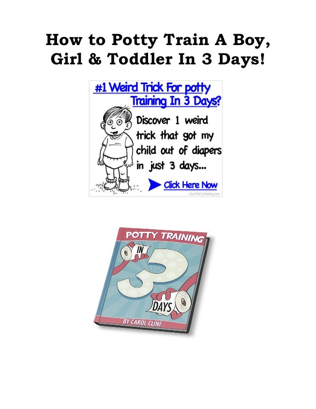 How to Potty Train A Boy,Girl & Toddler In 3 Days!