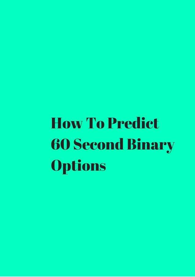 how to trade 60 second binary options successfully pdf