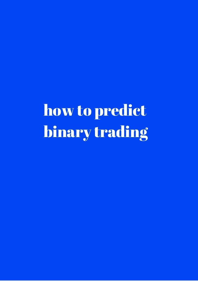 How to predict binary option trading