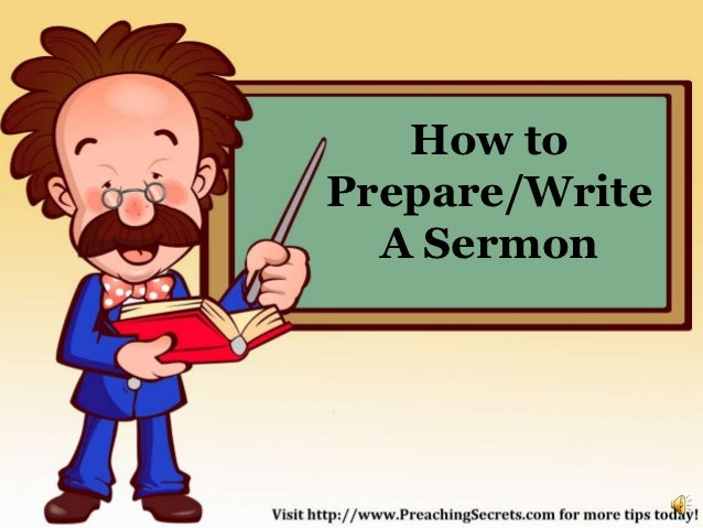 How toPrepare/Write  A Sermon