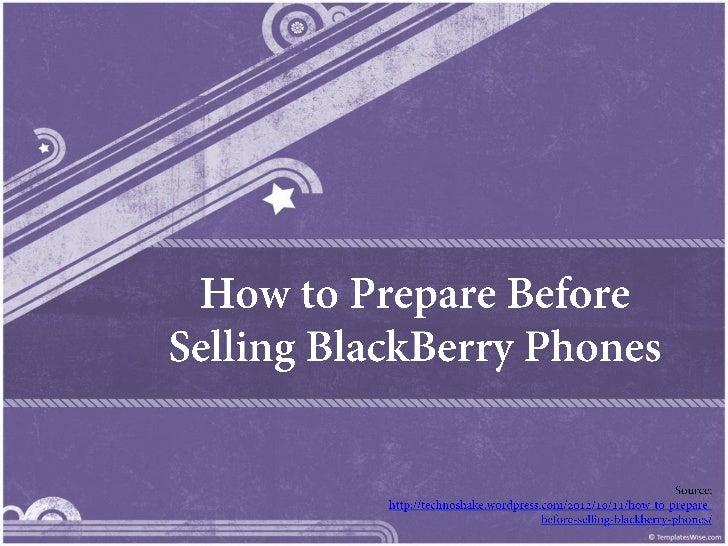 How to Prepare Before Selling BlackBerryPhones