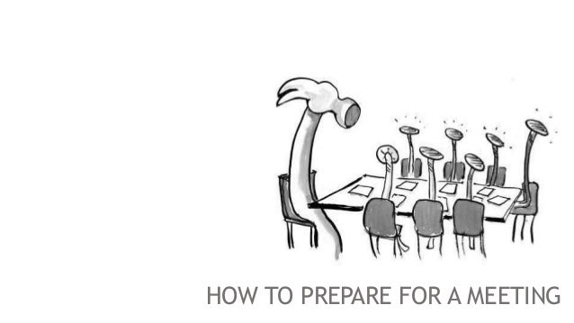 HOW TO PREPARE FOR A MEETING