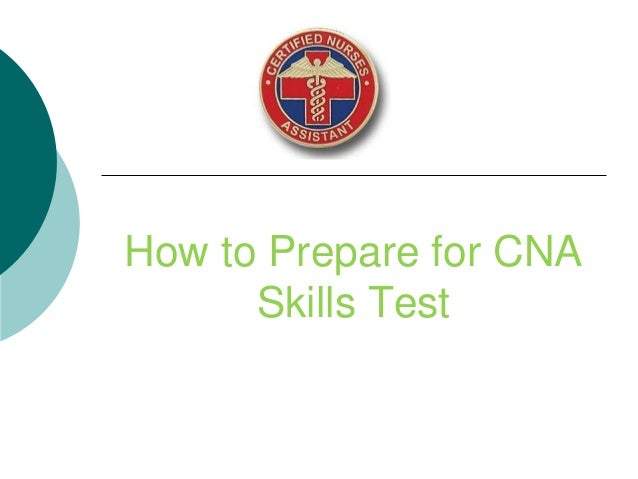 How to Prepare for CNA Skills Test