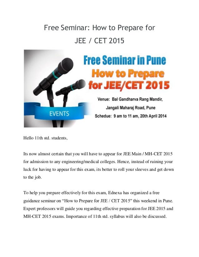Free Seminar: How to Prepare for JEE / CET 2015 Hello 11th std. students, Its now almost certain that you will have to app...