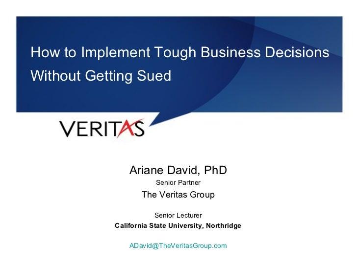 <ul><li>Ariane David, PhD </li></ul><ul><li>Senior Partner </li></ul><ul><li>The Veritas Group </li></ul><ul><li>Senior Le...