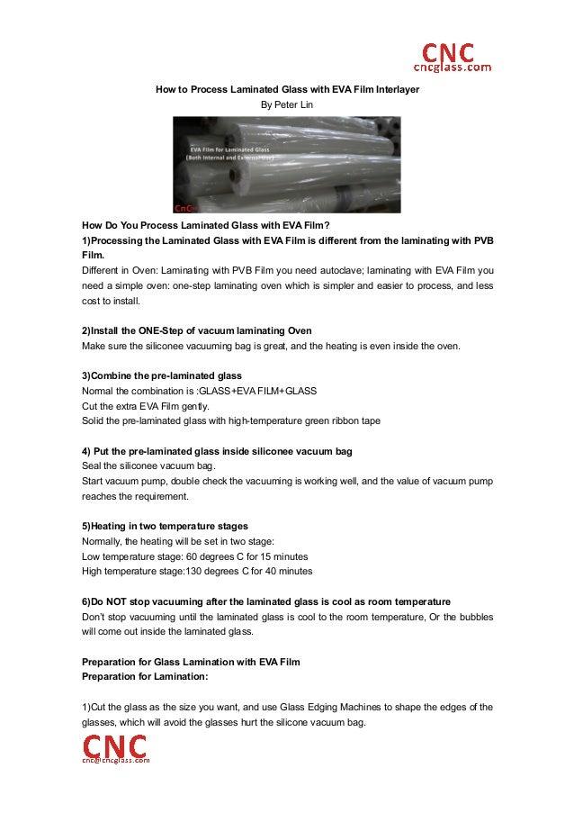 How to Process Laminated Glass with EVA Film InterlayerBy Peter LinHow Do You Process Laminated Glass with EVA Film?1)Proc...