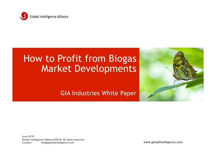 How to Profit from Biogas     Market Developments                                   GIA Industries White Paper     June 20...