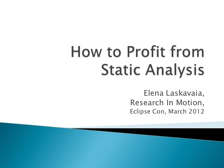 How to Profit from Static Analysis