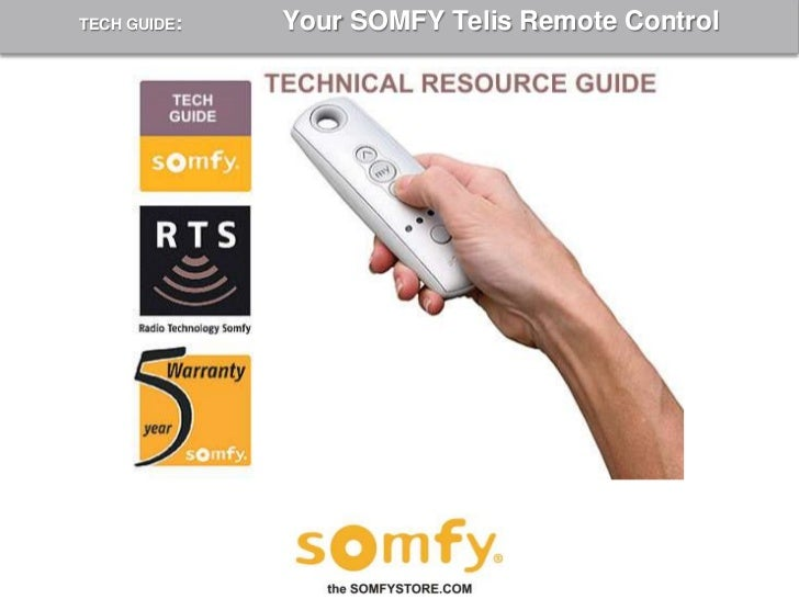 TECH GUIDE:                  Your SOMFY Telis Remote Control<br />