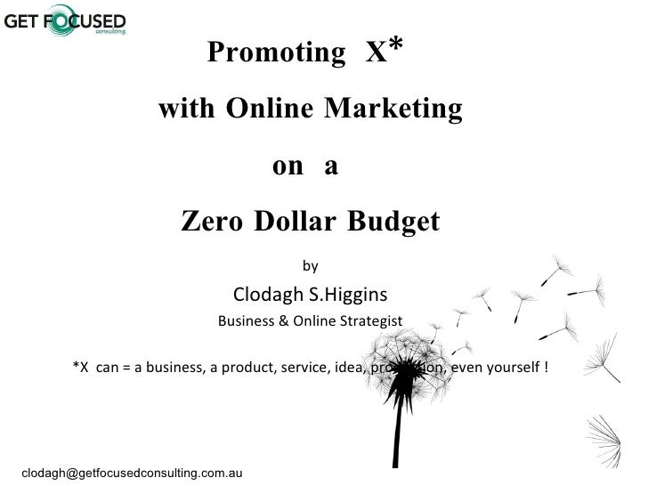 How to promote x online . . . x = business, product, service even yourself