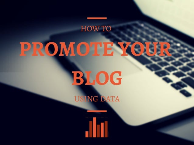 How to promote your blog using data