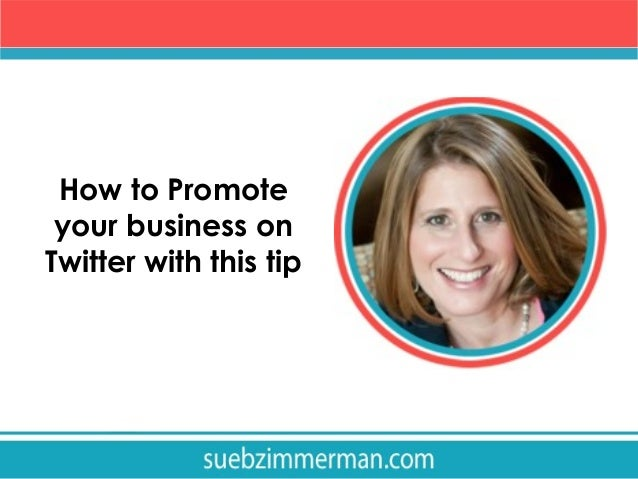 Promote your business on Twitter with this quick tip!