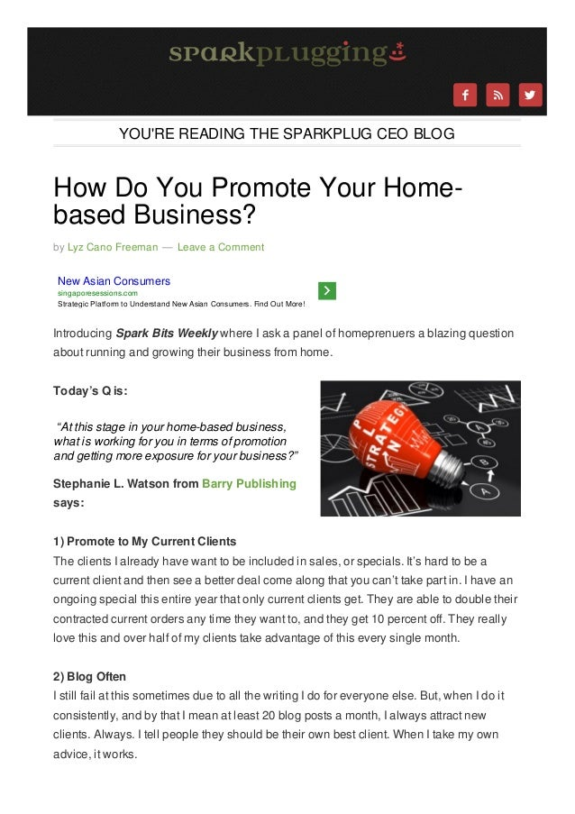     YOU'RE READING THE SPARKPLUG CEO BLOG  How Do You Promote Your Homebased Business? by Lyz Cano Freeman — Leave a Com...